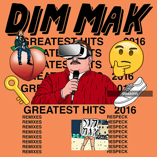 Dim Mak Greatest Hits 2016: Remixes by Various Artists