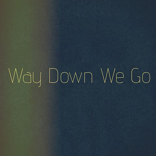 Way Down We Go (Statle Instrumental Remix) von Statle