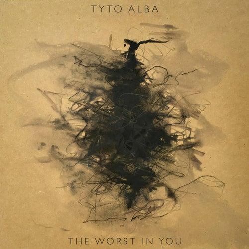 The Worst in You von Tyto Alba