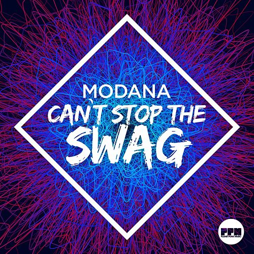Can't Stop the Swag by Modana