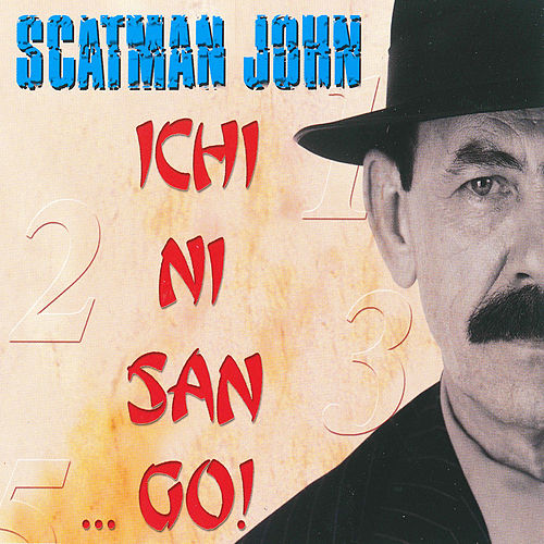 Ichi Ni San….Go by Scatman John