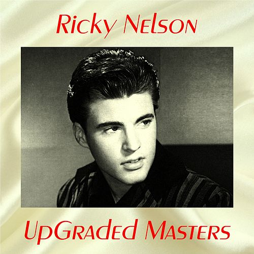 UpGraded Masters (All Tracks Remastered) de Ricky Nelson
