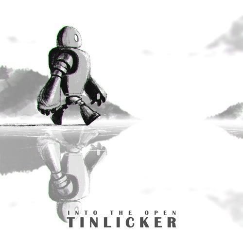 Into the Open von Tinlicker