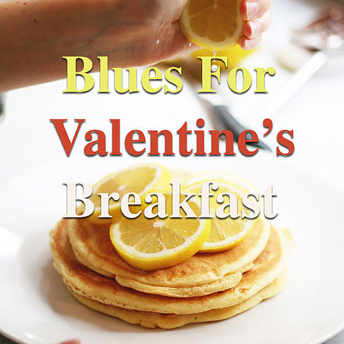 Blues For Valentine's Breakfast de Various Artists