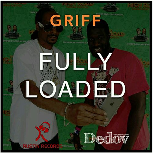 Fully Loaded by Griff by Griff