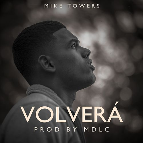 Volverá de Mike Towers