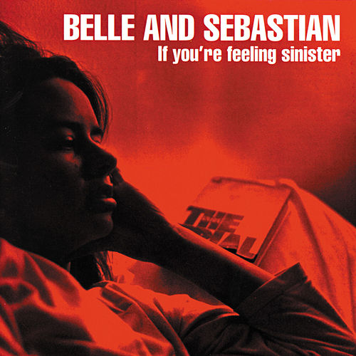 If You're Feeling Sinister by Belle and Sebastian