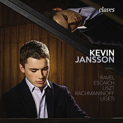 Ravel, Escaich, Liszt, Rachmaninoff & Ligeti: Works for Piano de Kevin Jansson