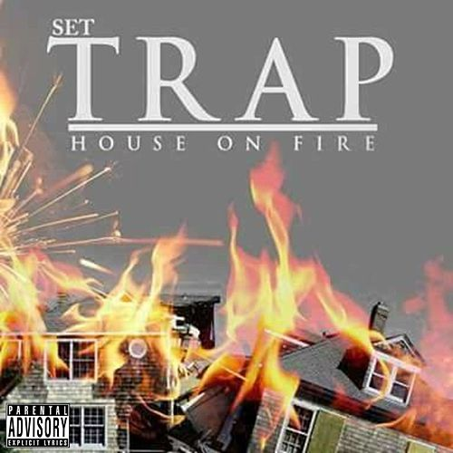 Set Trap House on Fire by Bossman Beano