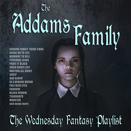 The Addams Family - The Wednesday Fantasy Playlist by Various Artists