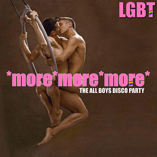 More More More - The LGBT All Boys Disco Party by Various Artists