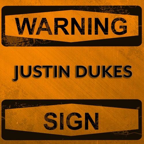 Warning Sign by Justin Dukes