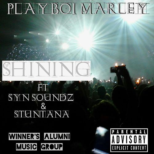 Shining (feat. Syn Soundz & Stuntana) de PlayBoi Marley