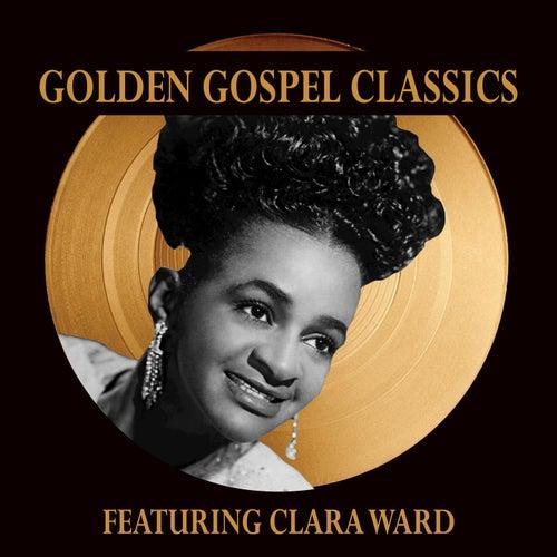 Golden Gospel Classics by Clara Ward
