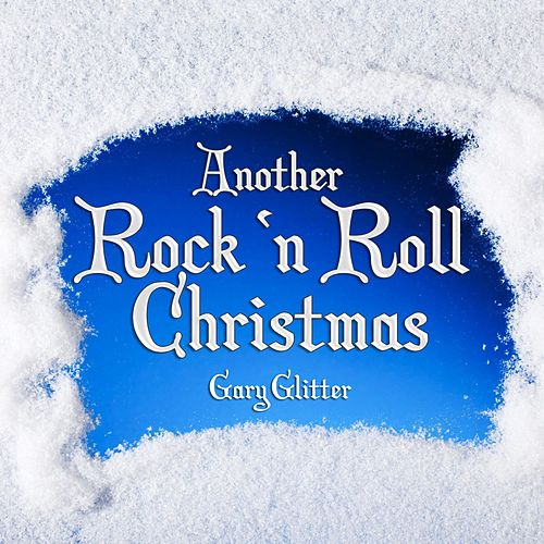 Another Rock and Roll Christmas von Gary Glitter