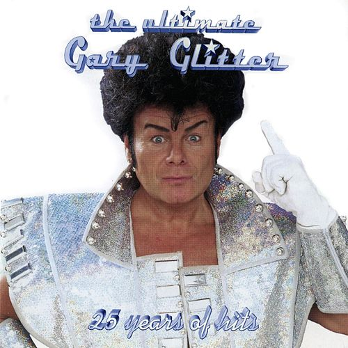 The Ultimate Gary Glitter von Gary Glitter