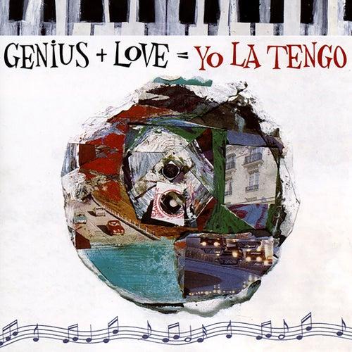 Genius + Love = Yo La Tengo by Yo La Tengo