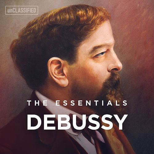 The Essentials: Debussy von Various Artists