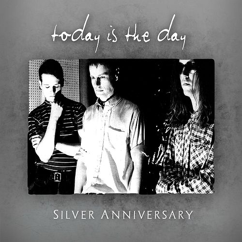 Silver Anniversary by Today Is the Day