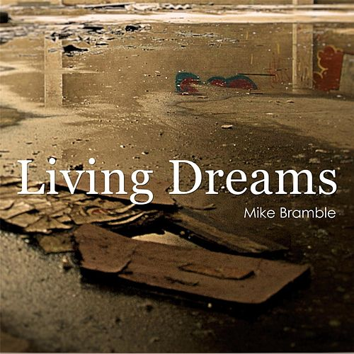 Living Dreams von Mike Bramble