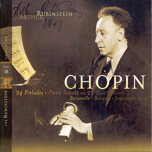 Rubinstein Collection, Vol. 16: Chopin: 24 Preludes, Berceuse, Barcarolle, Sonata No. 2 (