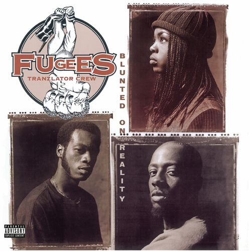 Blunted On Reality de Fugees
