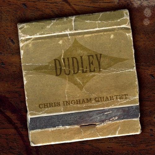 Dudley von Chris Ingham Quartet