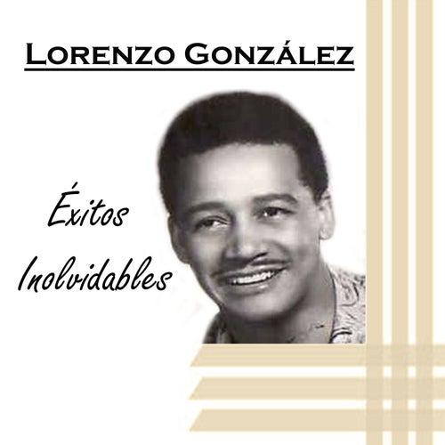 Lorenzo González - Éxitos Inolvidables by Lorenzo González