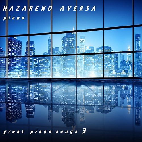 Great Piano Songs 3 de Nazareno Aversa