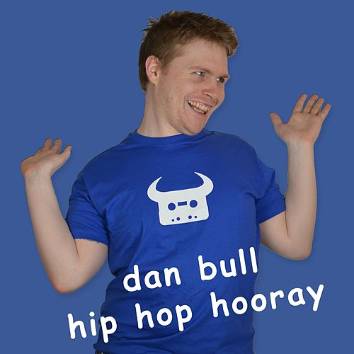 Hip Hop Hooray by Dan Bull