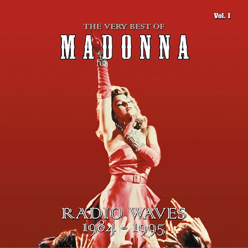 The Very Best Of - Radio Waves 1984-1995, Vol. 1 by Madonna