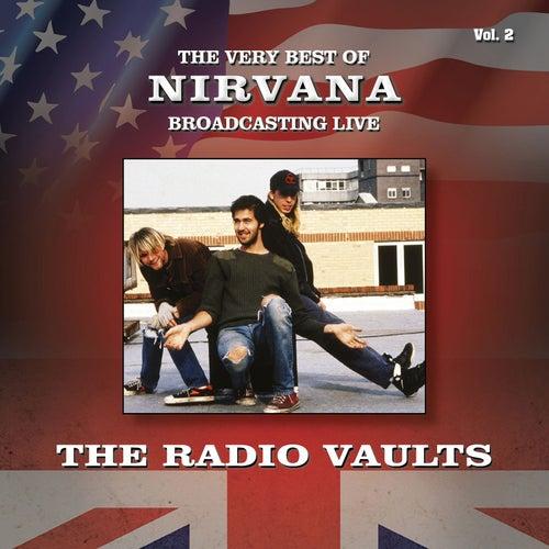 Radio Vaults - Best of Nirvana Broadcasting Live, Vol. 2 by Nirvana