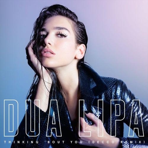 Thinking 'Bout You (DECCO Remix) by Dua Lipa
