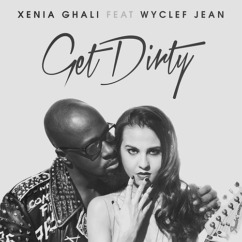 Get Dirty by Xenia Ghali