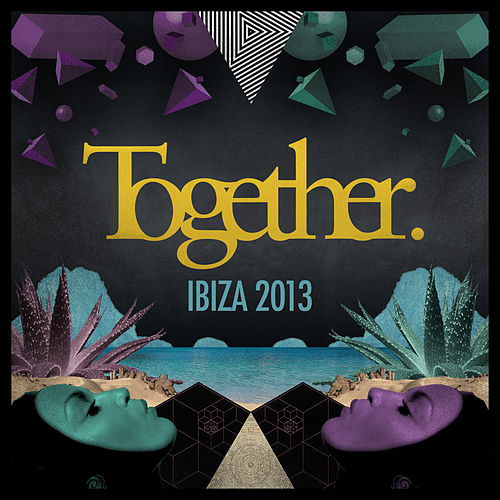 Together Ibiza 2013 von Various Artists