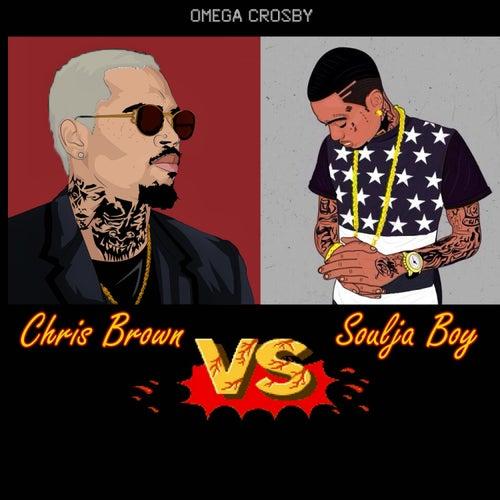 Chris Brown vs  Soulja Boy by Omega Crosby : Napster