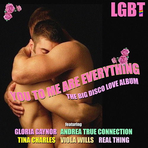 You To Me Are Everything - The Big Disco Love Album by Various Artists