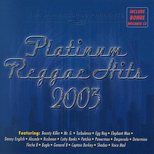 Platinum Reggae Hits 2003 by Various Artists