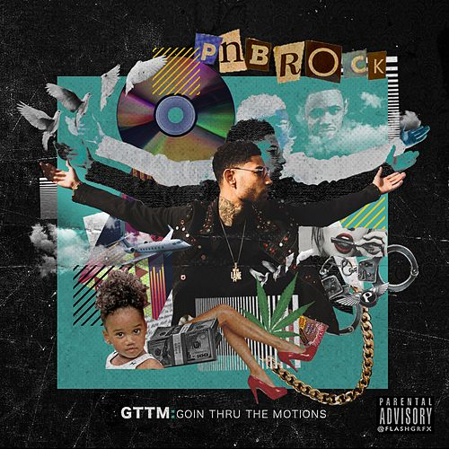 GTTM: Goin Thru the Motions de PnB Rock