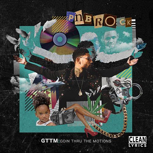 GTTM: Goin Thru the Motions von PnB Rock