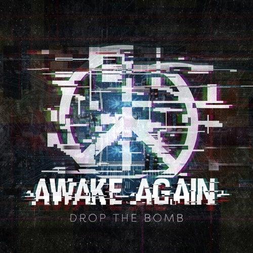 Drop the Bomb de Awake Again
