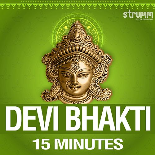 Devi Bhakti - 15 Minutes by Various Artists