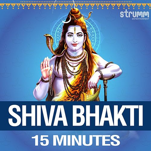 Shiva Bhakti - 15 Minutes by Various Artists