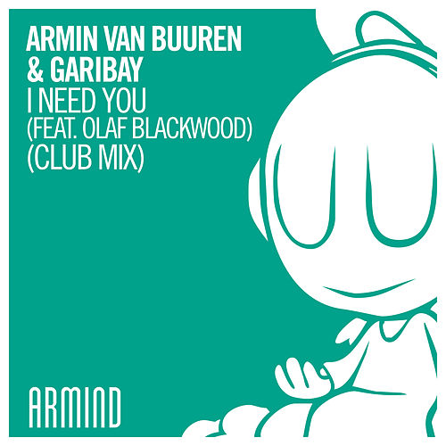 I Need You (feat. Olaf Blackwood) (Club Mix) de Armin van Buuren & Garibay