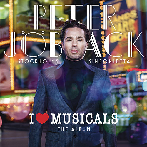 I Love Musicals - The Album (Extended Version) by Peter Jöback