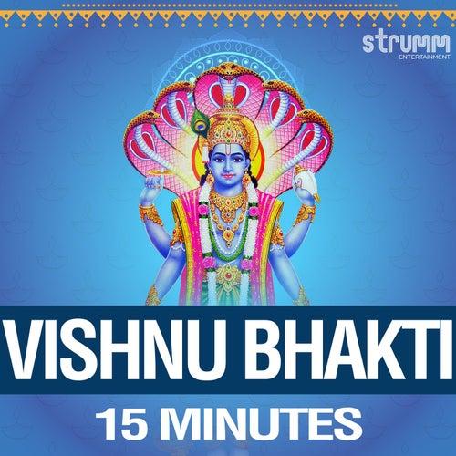Vishnu Bhakti - 15 Minutes by Various Artists