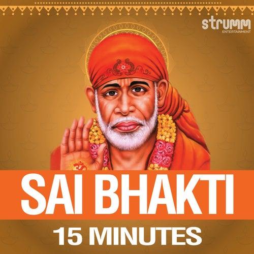 Sai Bhakti - 15 Minutes by Various Artists