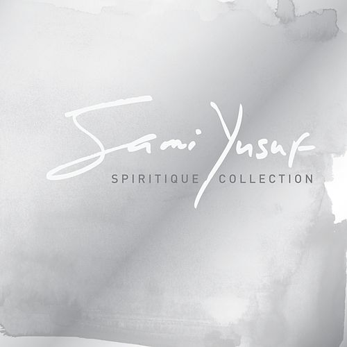 Spiritique Collection by Sami Yusuf