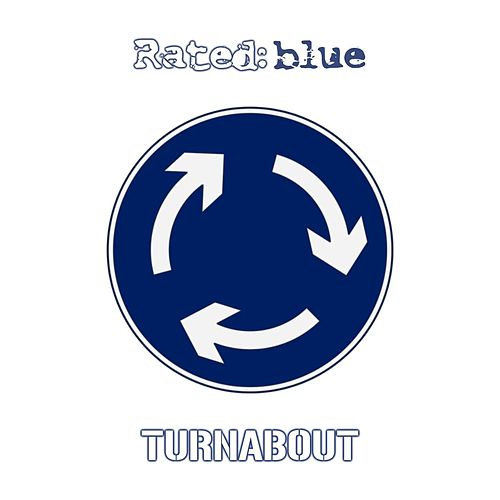 Turnabout de Rated Blue
