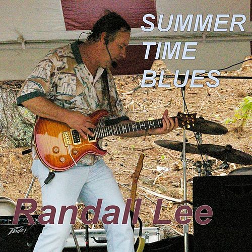 Summertime Blues by Randall Lee